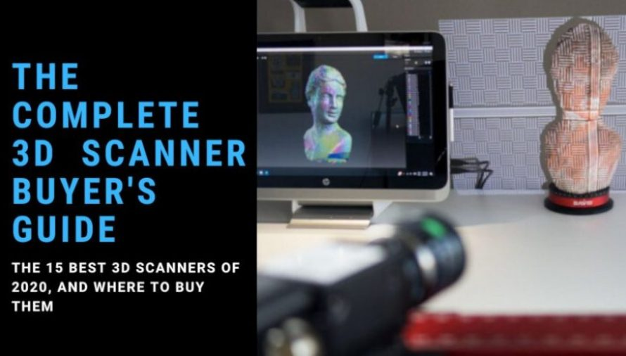 The 12 Best 3D Scanners 2020 (For ALL Price Ranges!)