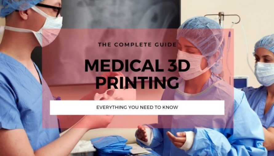How Medical 3D Printing Could Save Millions of Lives