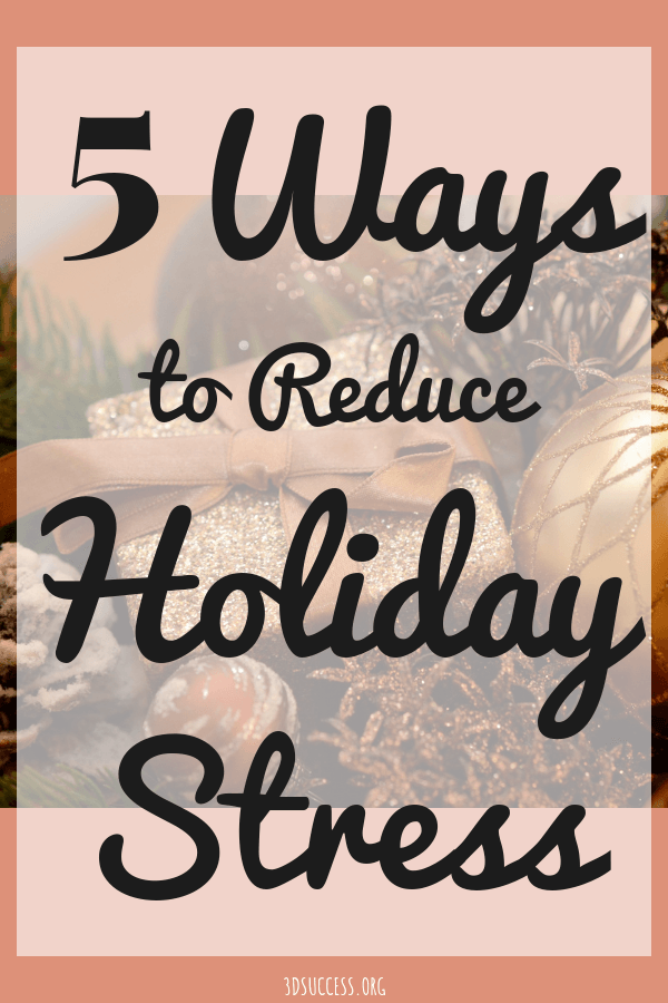 5 Ways to Reduce Holiday Stress