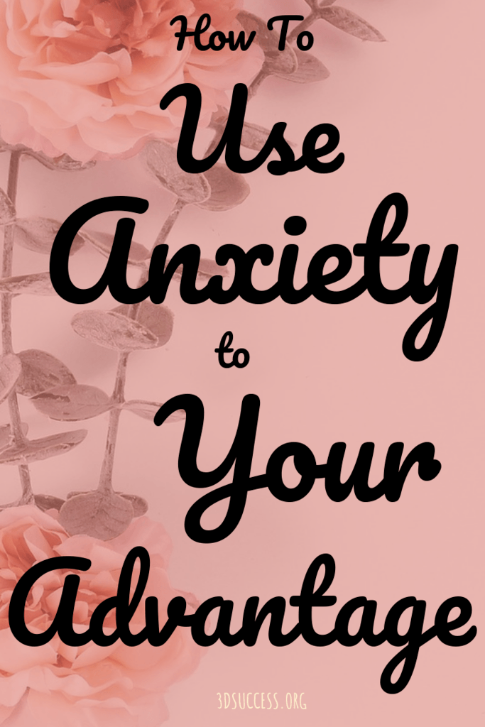 How to Use Anxiety to Your Advantage Pin