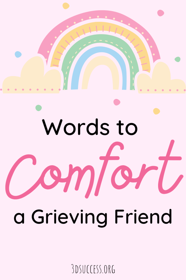 Words to Comfort a Grieving Friend