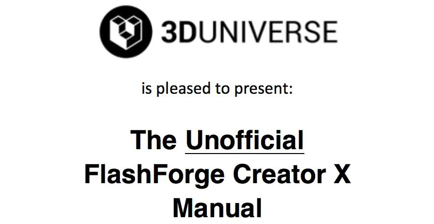 The Ultimate FlashForge Creator & Creator X Guide