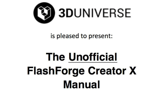 The Ultimate FlashForge Creator & Creator X Guide - 3D Universe