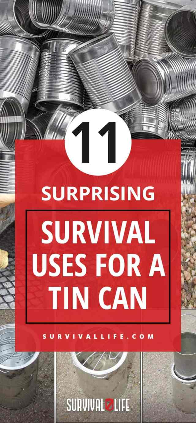 Surprising Survival Uses For A Tin Can   http://survivallife.com/survival-uses-for-tin-can/