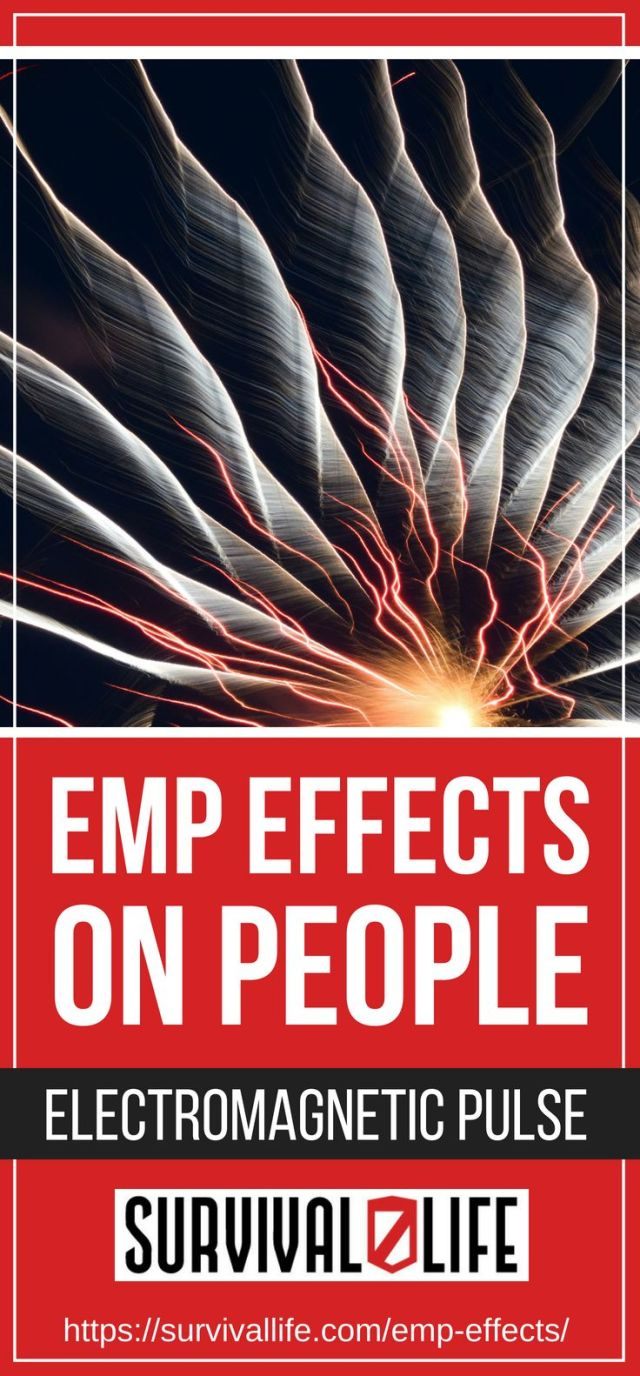 EMP Effects On People | Electromagnetic Pulse | https://survivallife.com/emp-effects/