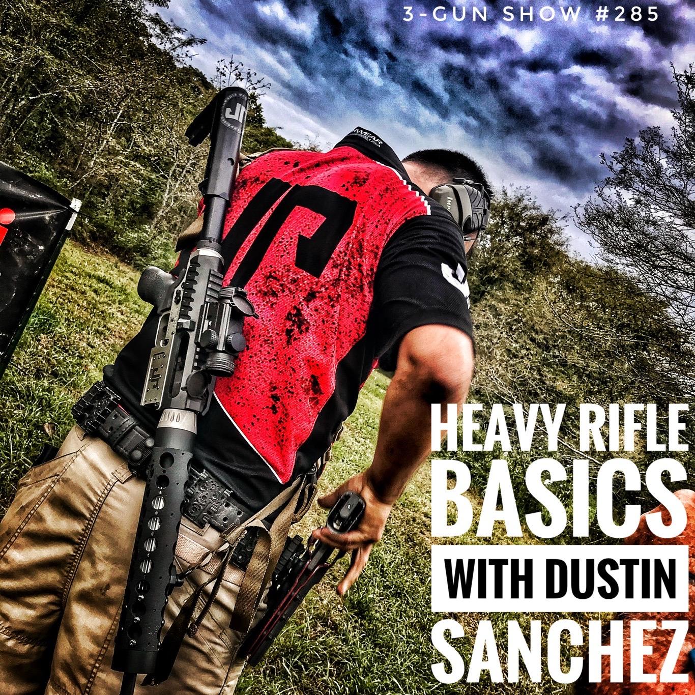Heavy Rifle Basics With Dustin Sanchez