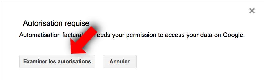 Demande d'autorisation pour exécuter un Google script