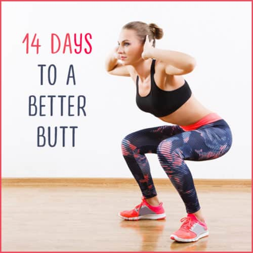 Use this two week challenge to get a firmer, better booty!