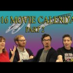 2016 Movie Calendar Part 2! – CineFix Now