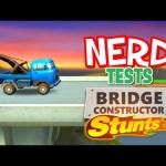 Nerd³ Tests… Bridge Constructor Stunts
