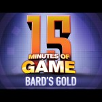 15 Minutes of Game – Bard's Gold