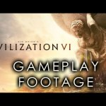 Civilization VI (Six!) – Pre-Release Gameplay Footage! – Part 1 of 2