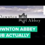 Downton Abbey Intro | Dub Actually