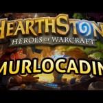 Hearthstone: Murlocadin – Lord of the Gimmicks