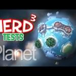 Nerd³ Tests… Planet