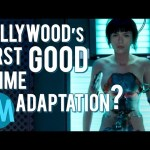 Ghost in the Shell: Hollywood's First Good Anime Adaptation?
