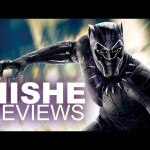 Black Panther – HISHE Review (SPOILERS)