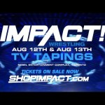IMPACT Wrestling Returns to Toronto Aug 12 & 13 for LIVE TV Tapings | Tickets On Sale NOW!