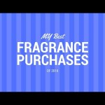 My Best Fragrance purchases of 2016