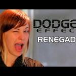 Dodger Effect – Renegade END