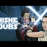 HISHE Dubs – Star Wars: The Rise of Skywalker (Comedy RECAP)