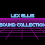 Lex Ellis: Sound Collection – UNRELEASED TRACKS (FwL, FF & More)