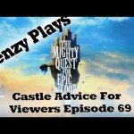 The Mighty Quest For Epic Loot – Castle Advice for Viewers Episode 69