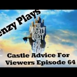 The Mighty Quest For Epic Loot – Castle Advice for Viewers Episode 64