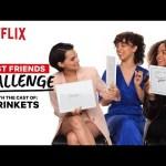 Trinkets Cast Reveals Who Would Go Streaking | BFF Test | Netflix