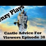 The Mighty Quest For Epic Loot – Castle Advice for Viewers Episode 38
