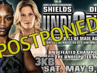 Claressa Shields v Marie Eve Dicaire Postponed!