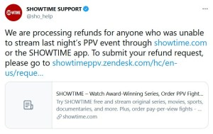 SHOWTIME offers refunds for paying viewers who were unable to watch the Mayweather v Paul PPV event