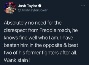Josh Taylor says Freddie Roach is well aware of who he is