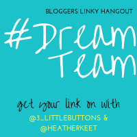 #DreamTeam blogger linky badge