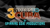 3-rivers-to-cuba-introtitle