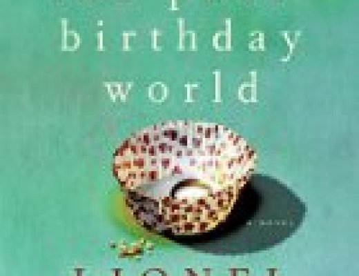 """Book talk: """"The Post-Birthday World,"""" by Lionel Shriver"""