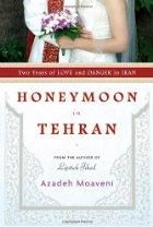 """Thursday Book Talk: """"Honeymoon in Tehran,"""" by Azadeh Moaveni"""