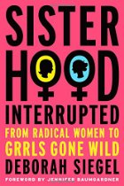 Book Talk: *Sisterhood, Interrupted*, by Deborah Siegel