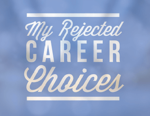 Roads Not Taken: A Chronological List of Rejected Career Options