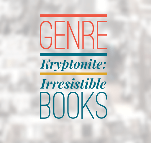 """Discovering my """"Genre Kryptonite"""": 6 Types of Books I Can't Resist"""