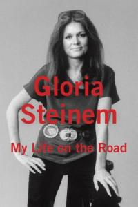 Audiobook Talk: MY LIFE ON THE ROAD, by Gloria Steinem