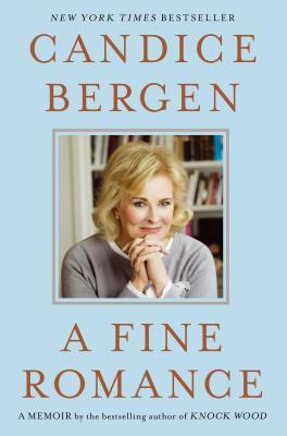 A Fine Romance Candice Bergen Indiebound