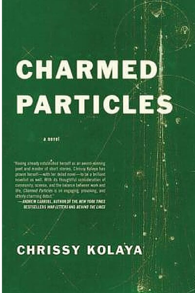 Book Talk: CHARMED PARTICLES by Chrissy Kolaya (via Shelf Awareness)
