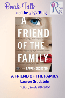 Book Talk: A FRIEND OF THE FAMILY, by Lauren Grodstein