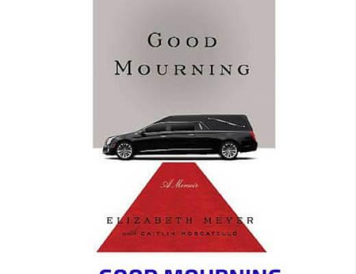 Book Talk; GOOD MOURNING by Elizabeth Meyer (via Shelf Awareness)
