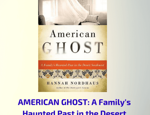 Book Talk: AMERICAN GHOST, by Hannah Nordhaus (via Shelf Awareness)
