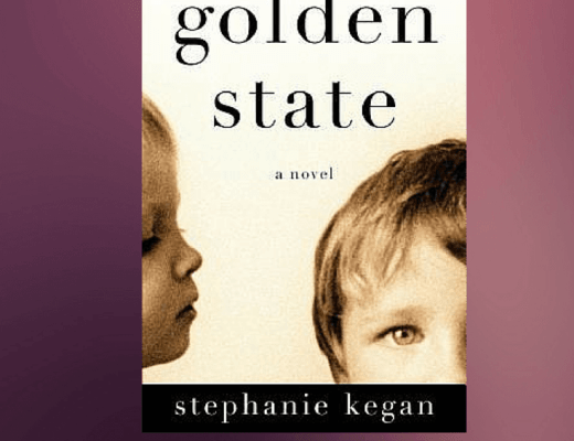 Book Talk: GOLDEN STATE, by Stephanie Kegan