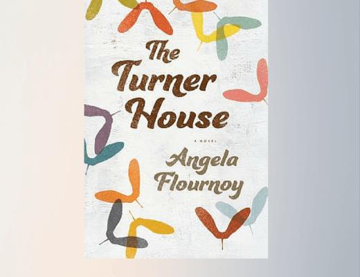 Book Talk: THE TURNER HOUSE, by Angela Flournoy (via Shelf Awareness)
