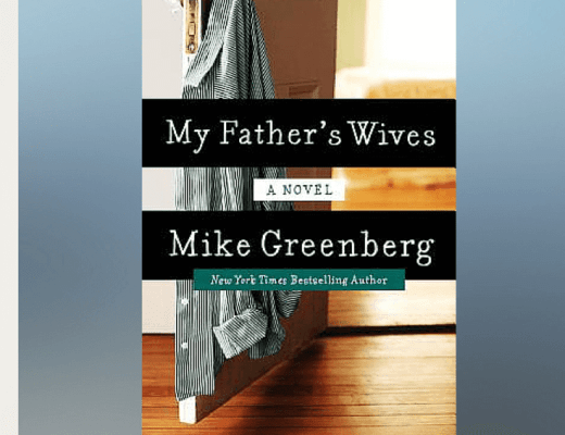 Book Talk: MY FATHER'S WIVES, by Mike Greenberg (via Shelf Awareness)