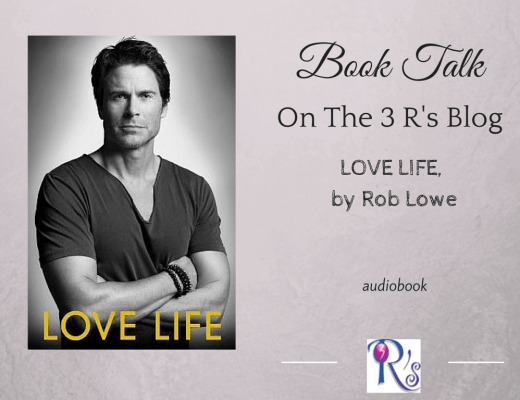 (Audio)Book Talk: LOVE LIFE, by Rob Lowe